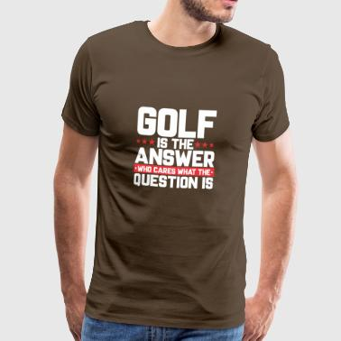 GOLFSCHWUNG GOLFER GOLFBALL: GOLF IS THE ANSWER - Men's Premium T-Shirt