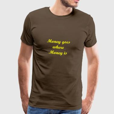 Money goes - yellow - Männer Premium T-Shirt