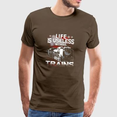 Trains - Life is useless without trains - Men's Premium T-Shirt