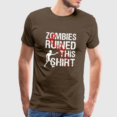 Zombies ruined this shirt | Undead march! - Men's Premium T-Shirt
