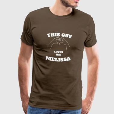 This Guy Loves His Melissa Valentine Day Gift - Men's Premium T-Shirt