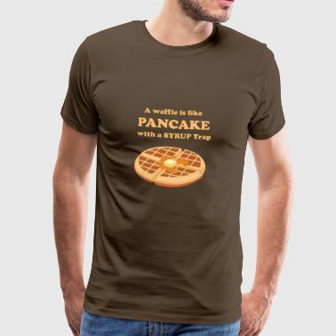 A WAFFLE IS LIKE PANCAKE - Men's Premium T-Shirt