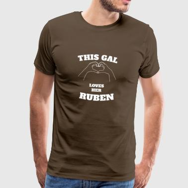 This Gal Loves Her Ruben Valentine Day Gift - Men's Premium T-Shirt