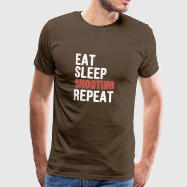 Eat sleep Shooting Repeat - Funny Gift - Männer Premium T-Shirt