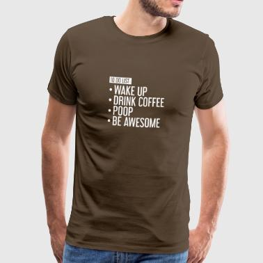 TO DO LIST - WAKE - COFFEE - fjert - MORNING - Premium T-skjorte for menn