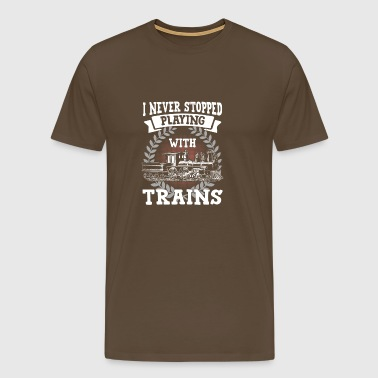 Trains never stopped playing with trains - Men's Premium T-Shirt