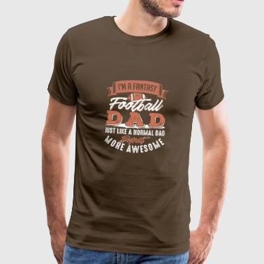 In A Fantasy Football Dad Expect More Awesome - Mannen Premium T-shirt