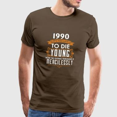 Birthday Shirt · Birthday · Year 1990 · Quote - Men's Premium T-Shirt