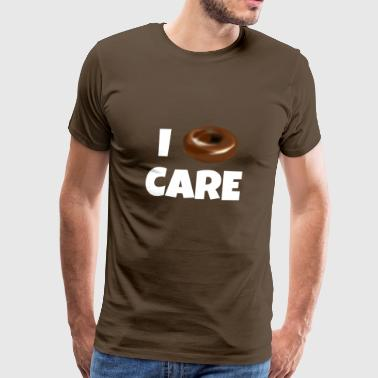 I donut care - I do not care EGAL as a gift - Men's Premium T-Shirt