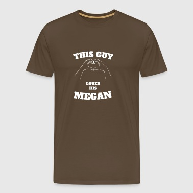 This Guy Loves His Megan Valentine Day Gift - Men's Premium T-Shirt