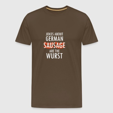 Jokes about German sausage are the sausage - Men's Premium T-Shirt