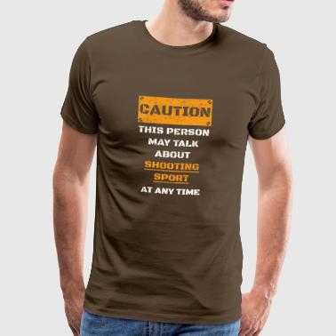 ATTENTION ATTENTION PARLER HOBBY le tir sportif - T-shirt Premium Homme