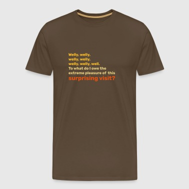 Well, well, well, well, well, well - Men's Premium T-Shirt