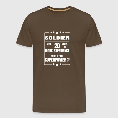 SOLDIER 20 YEARS OF WORK EXPERIENCE - Männer Premium T-Shirt