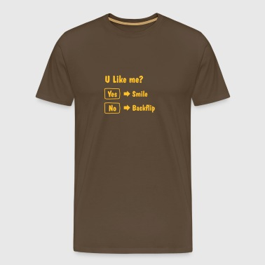 U like me? Yes No - Men's Premium T-Shirt