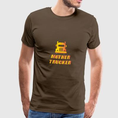 Trucker / lastebilsjåfør: Mother Trucker - Premium T-skjorte for menn