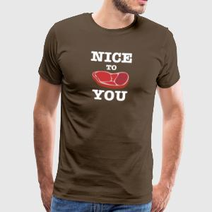 NICE TO MEAT YOU Steak - Männer Premium T-Shirt