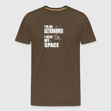 Astronomer i need space - Men's Premium T-Shirt