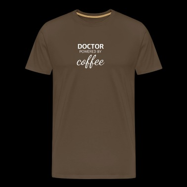 lustiges DOKTOR powered by coffee Design - Männer Premium T-Shirt