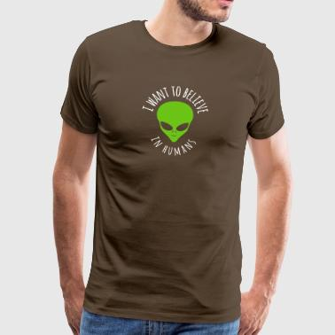 I Want To Believe In Humans Alien T-Shirt - Men's Premium T-Shirt