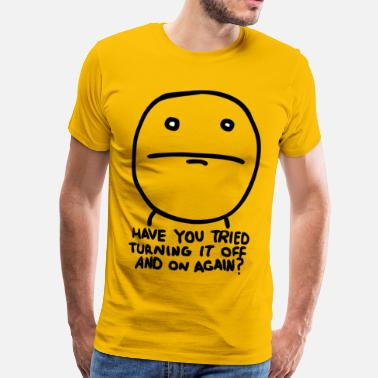 Funny Gamer Have you tried turning it off and on again? - Men's Premium T-Shirt