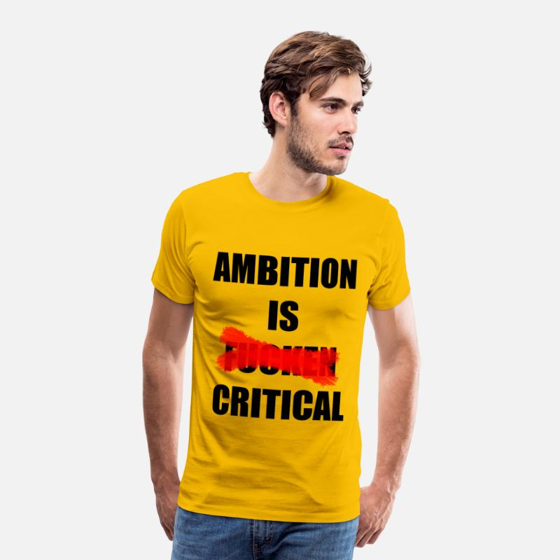 Art T-Shirts - ambition is critical - Men's Premium T-Shirt sun yellow