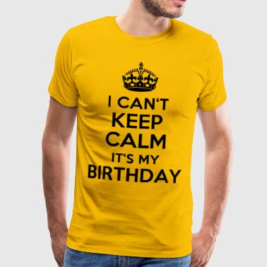 I can´t keep calm - It´s my birthday - Men's Premium T-Shirt