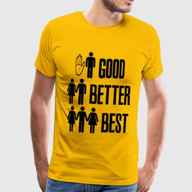 Good, Better Best Sex - Men's Premium T-Shirt