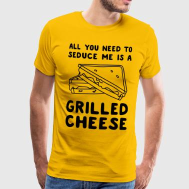 Seducing All you need to seduce me is grilled cheese - Men's Premium T-Shirt