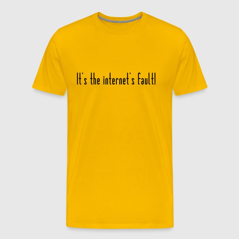 The Internet is to blame! - Men's Premium T-Shirt
