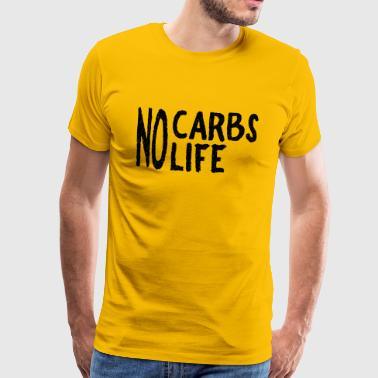 No Carbs No Life - T-shirt Premium Homme