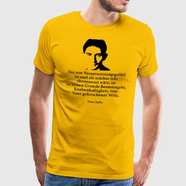 Kafka: What is sense of responsibility and as - Men's Premium T-Shirt