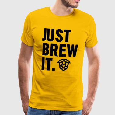 Just Brew It - Männer Premium T-Shirt