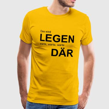Legendär legendaer - Männer Premium T-Shirt
