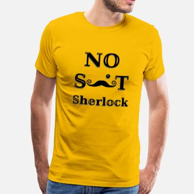 No s**t sherlock - Men's Premium T-Shirt