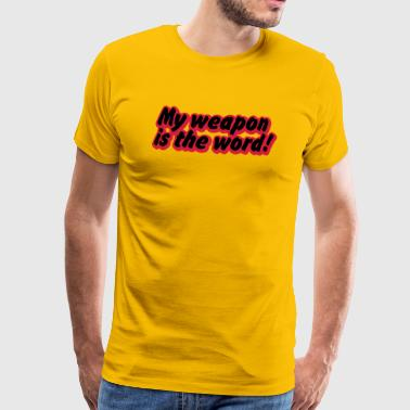 my weapon is the word - Männer Premium T-Shirt