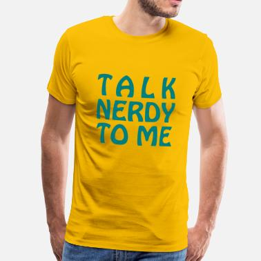 Talk Nerdy To Me Talk Nerdy To Me - Vector - Men's Premium T-Shirt