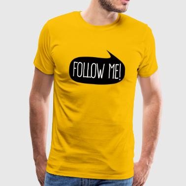 Follow me - Men's Premium T-Shirt