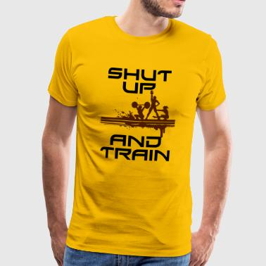 SHUT UP AND TRAIN - Men's Premium T-Shirt