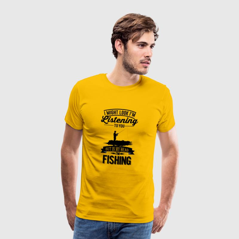 might-look-like-I --- m-listening-to-you-but-in-my-h - Men's Premium T-Shirt