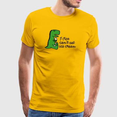 T-rex can't eat ice cream - T-shirt Premium Homme