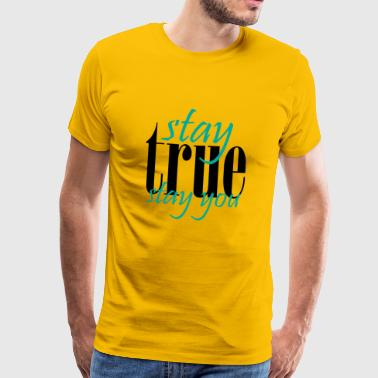 stay TRUE stay YOU - Men's Premium T-Shirt