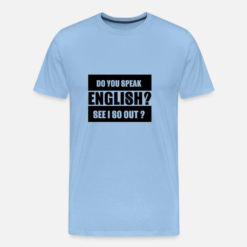 shirt sprüche englisch Witziger Spruch   Englisch Männer Premium T Shirt | Spreadshirt shirt sprüche englisch