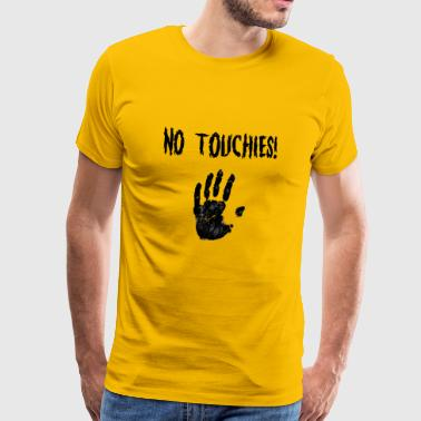 No Touchies in Black 1 Hand Below Text - Men's Premium T-Shirt