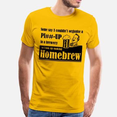 Organisation Organise a piss up in a Brewery - Men's Premium T-Shirt