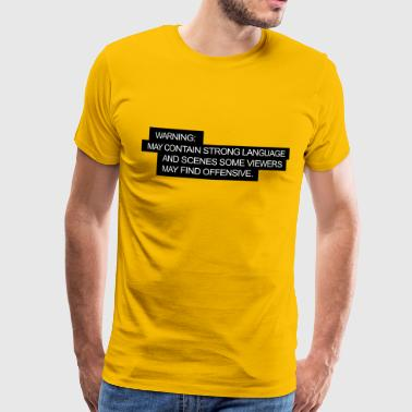 WARNING: may contain strong language - Men's Premium T-Shirt