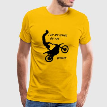 I fly on the ground - motorcycle stunt, motorcycle shirt - Men's Premium T-Shirt