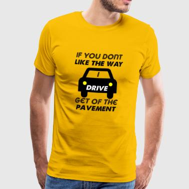 get of the pavement - Men's Premium T-Shirt