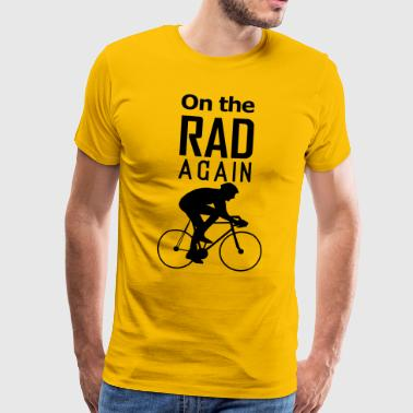 On the RAD again - Men's Premium T-Shirt