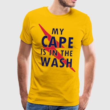 My cape is in the wash - T-shirt Premium Homme